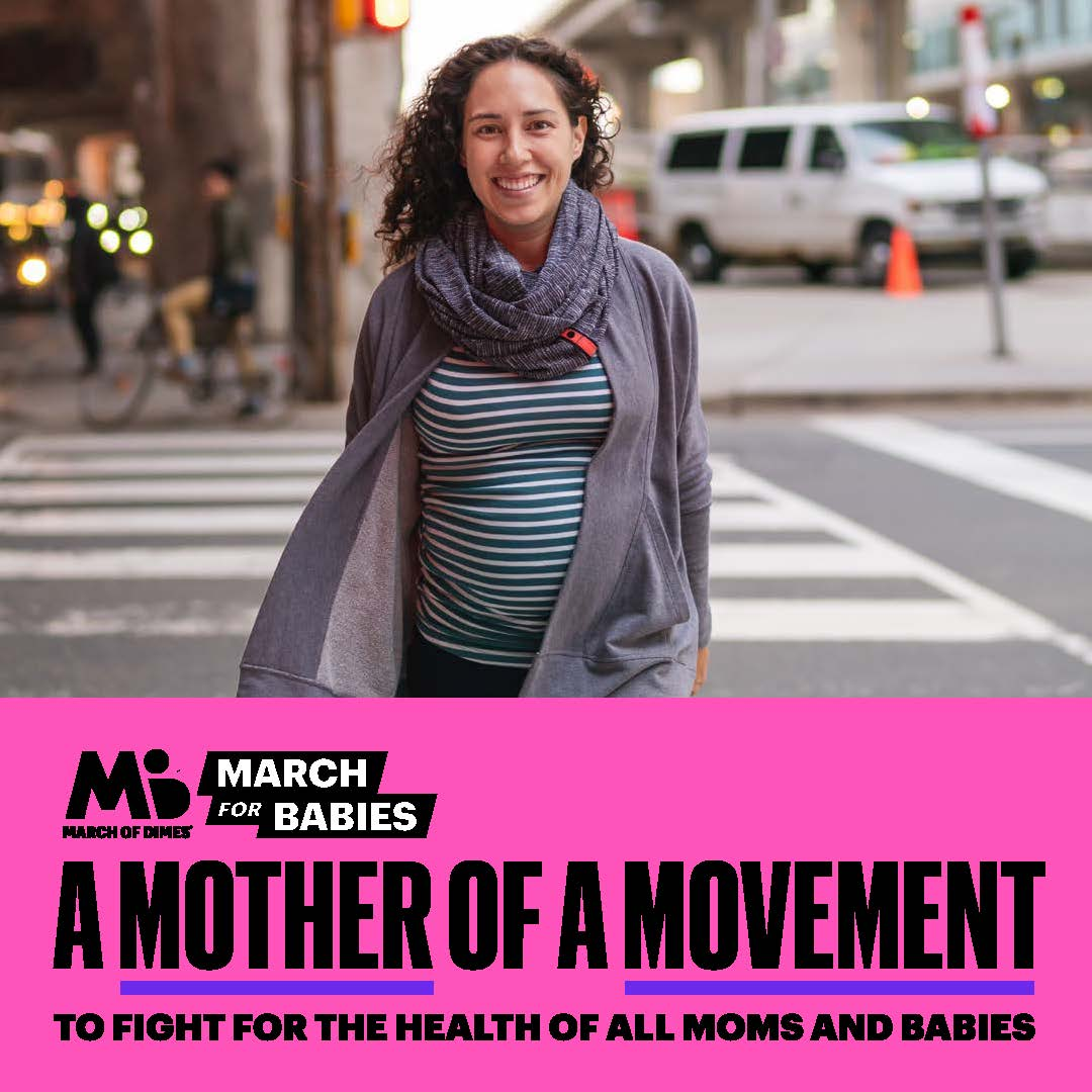 Pregnant woman walking in the city with words March for Babies A Mother of a Movement.